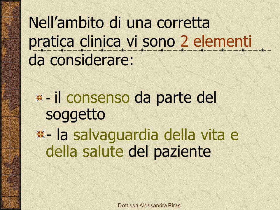 Nellambito di una corretta pratica clinica vi sono 2 elementi da considerare: - il consenso da parte del soggetto - la salvaguardia della vita e della