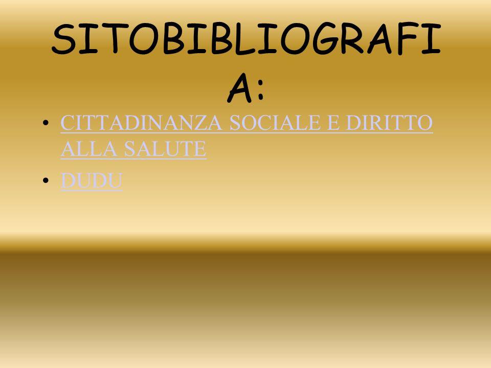 SITOBIBLIOGRAFI A: CITTADINANZA SOCIALE E DIRITTO ALLA SALUTECITTADINANZA SOCIALE E DIRITTO ALLA SALUTE DUDU