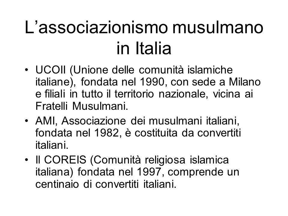 Lassociazionismo musulmano in Italia UCOII (Unione delle comunità islamiche italiane), fondata nel 1990, con sede a Milano e filiali in tutto il terri
