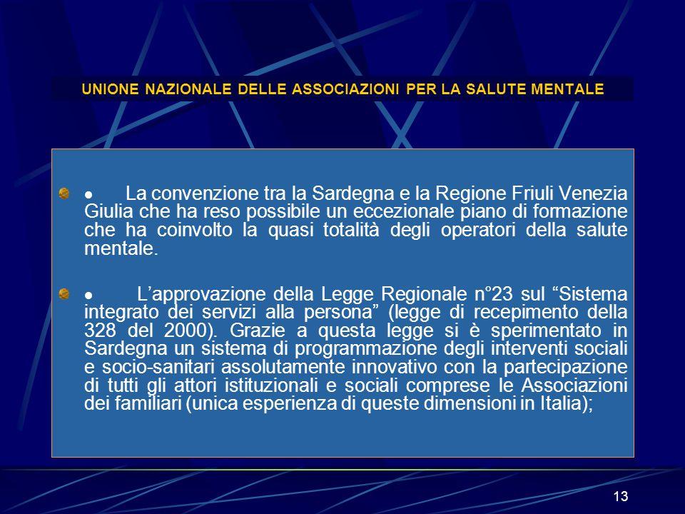 13 UNIONE NAZIONALE DELLE ASSOCIAZIONI PER LA SALUTE MENTALE La convenzione tra la Sardegna e la Regione Friuli Venezia Giulia che ha reso possibile u