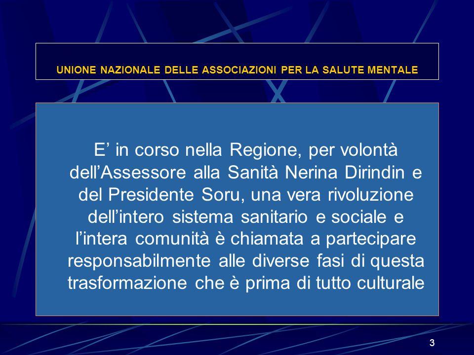 3 UNIONE NAZIONALE DELLE ASSOCIAZIONI PER LA SALUTE MENTALE E in corso nella Regione, per volontà dellAssessore alla Sanità Nerina Dirindin e del Pres