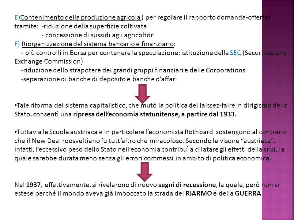 E)Contenimento della produzione agricola ( per regolare il rapporto domanda-offerta) tramite: -riduzione della superficie coltivata - concessione di s