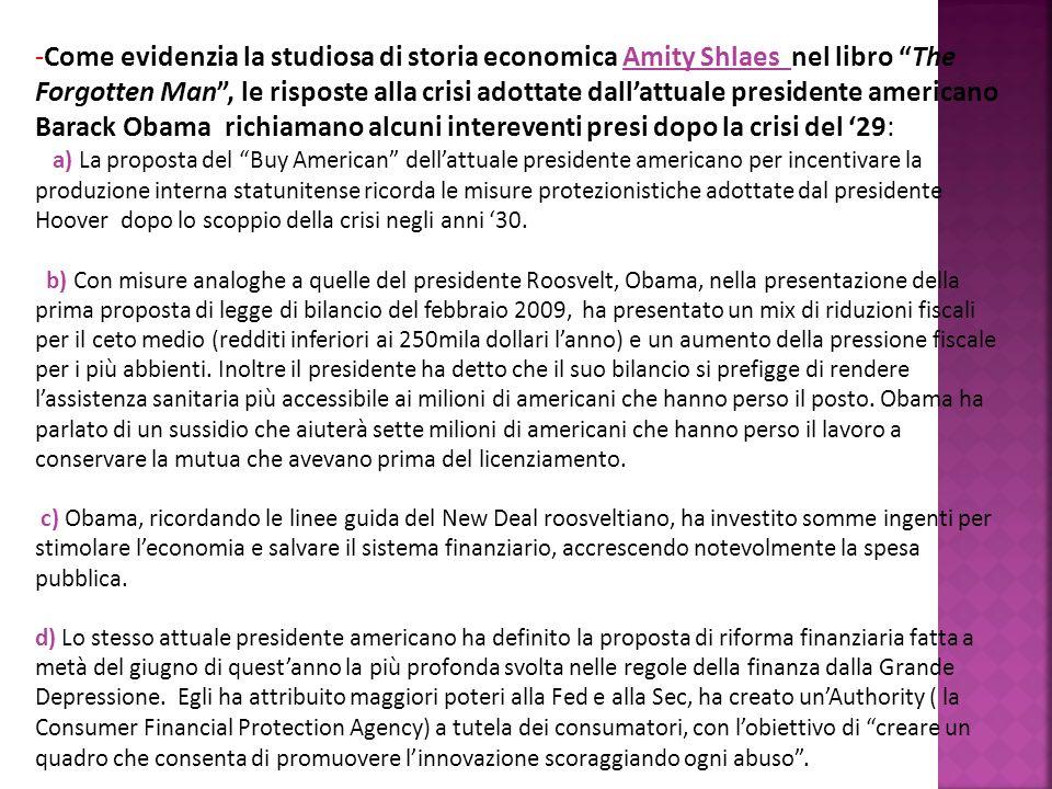 -Come evidenzia la studiosa di storia economica Amity Shlaes nel libro The Forgotten Man, le risposte alla crisi adottate dallattuale presidente ameri