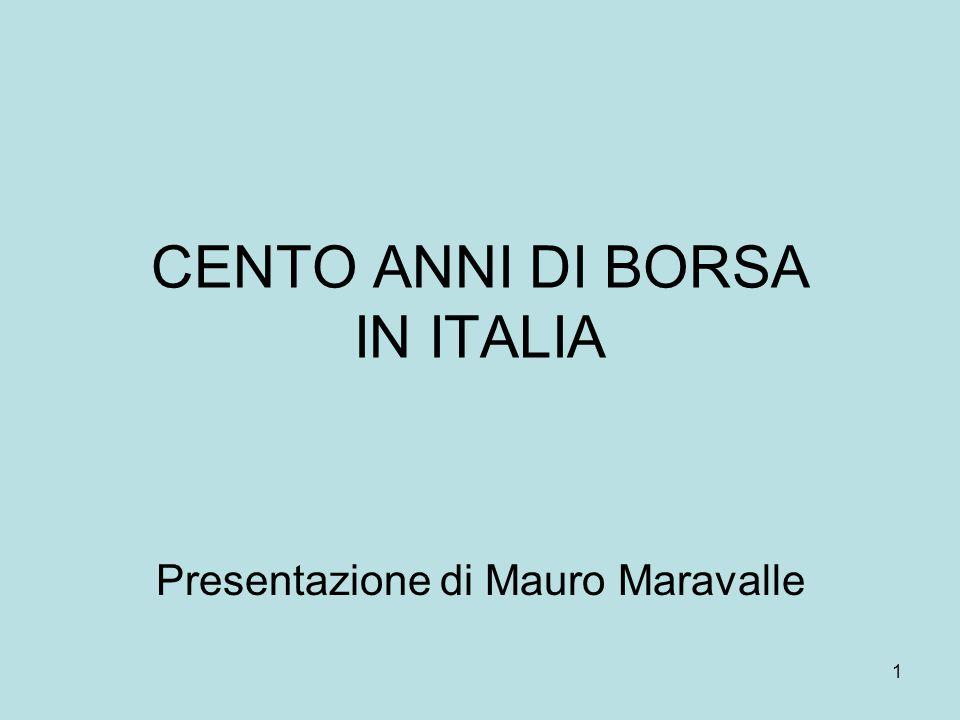 1 CENTO ANNI DI BORSA IN ITALIA Presentazione di Mauro Maravalle