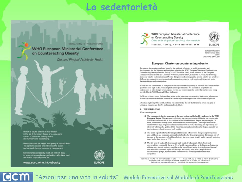 Il percorso per la conquista delle Abilità Forzatura di Regioni e ASL a intraprendere azioni Forzatura di Regioni ed ASL a intraprendere azioni complesse e governate 1 Competenze = Conoscenze + Abilità Azioni per una vita in salute Modulo Formativo sul Modello di Pianificazione