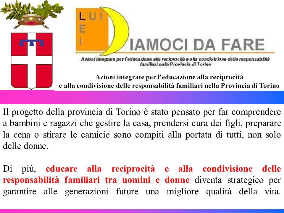 Il progetto della provincia di Torino è stato pensato per far comprendere a bambini e ragazzi che gestire la casa, prendersi cura dei figli, preparare