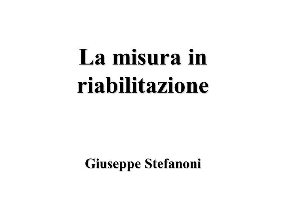 La misura in riabilitazione Giuseppe Stefanoni