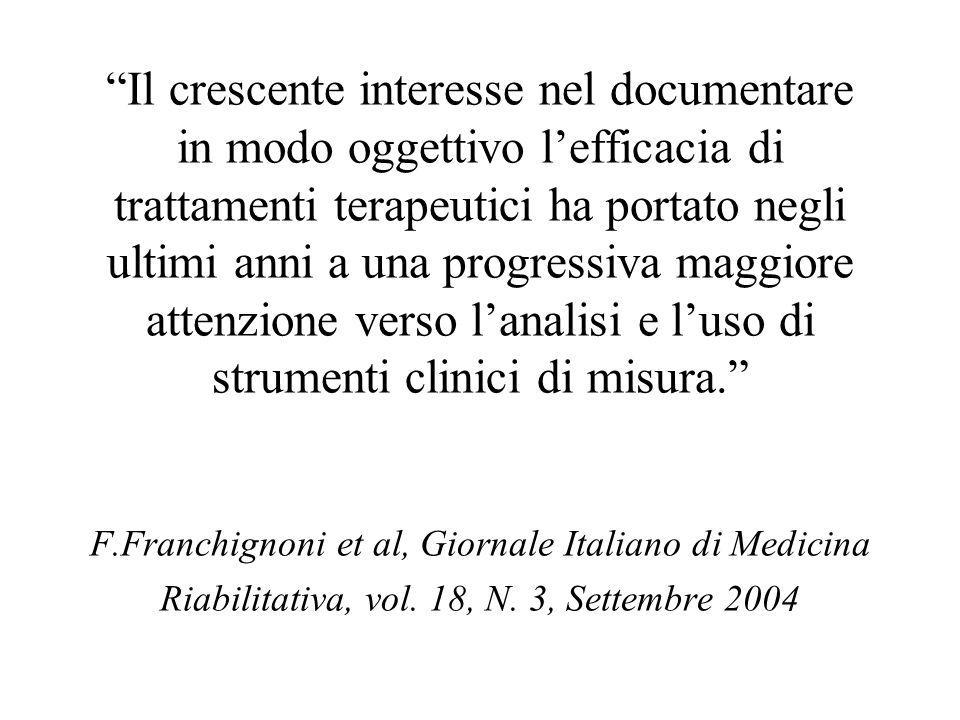 Il crescente interesse nel documentare in modo oggettivo lefficacia di trattamenti terapeutici ha portato negli ultimi anni a una progressiva maggiore