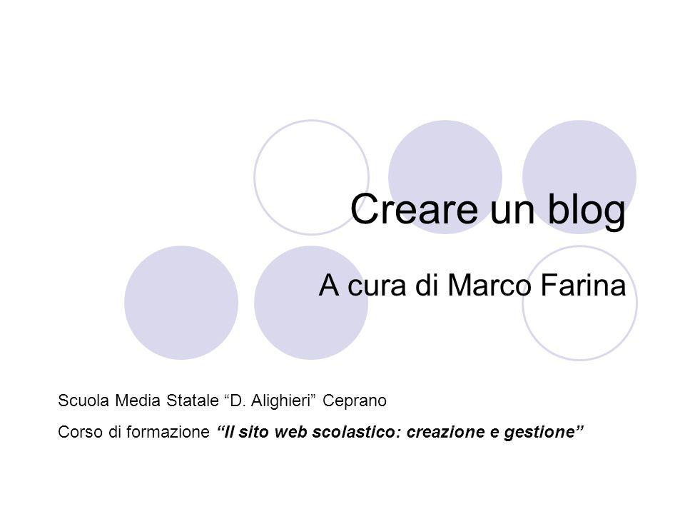 Creare un blog A cura di Marco Farina Scuola Media Statale D.