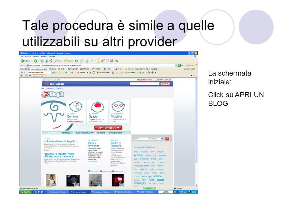 Tale procedura è simile a quelle utilizzabili su altri provider La schermata iniziale: Click su APRI UN BLOG