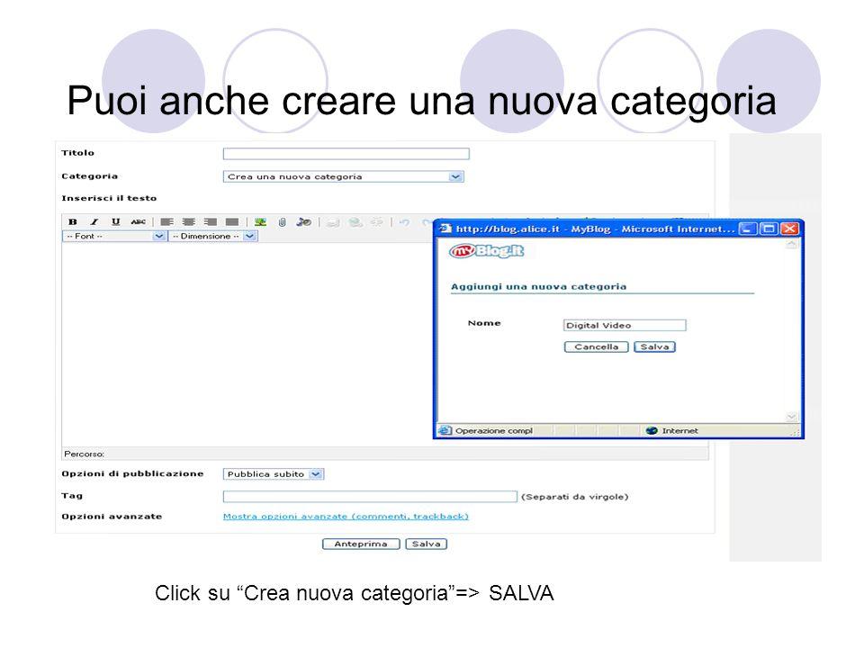 Puoi anche creare una nuova categoria Click su Crea nuova categoria=> SALVA