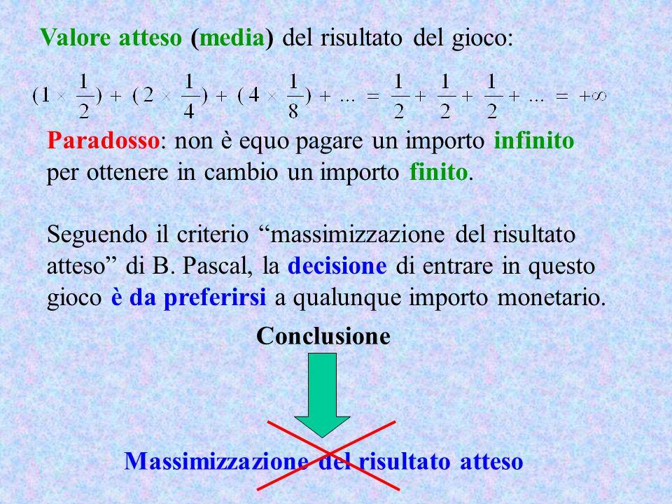 2° CRITERIO DI SCELTA IN CONDIZIONI DI RISCHIO (D.