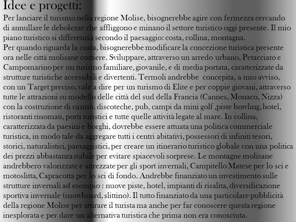 Idee e progetti: Per lanciare il turismo nella regione Molise, bisognerebbe agire con fermezza cercando di annullare le debolezze che affliggono e min