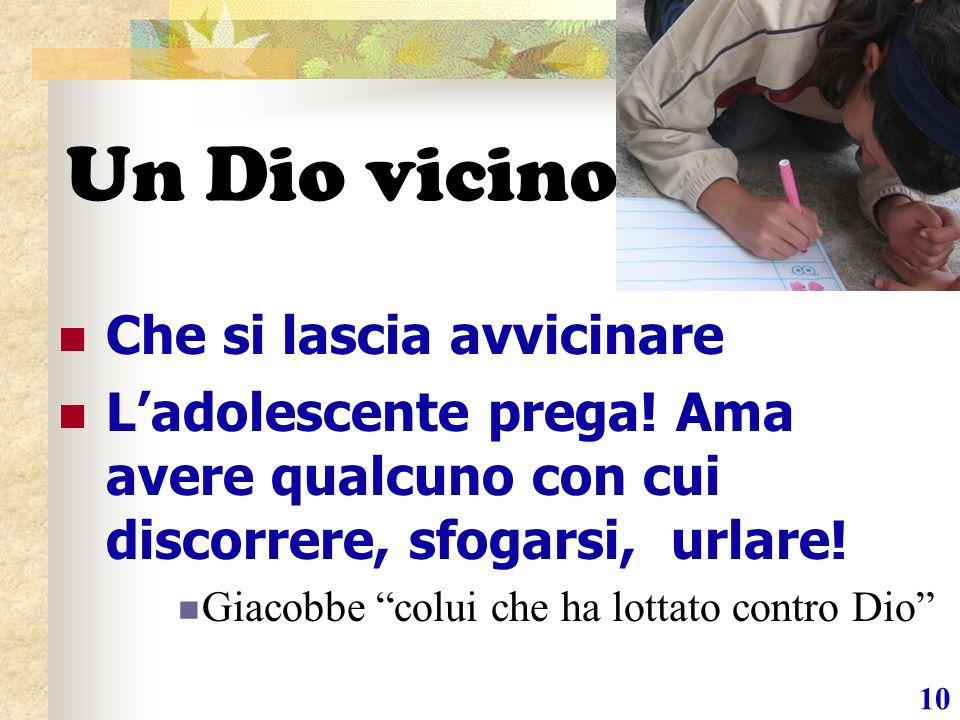 10 Un Dio vicino Che si lascia avvicinare Ladolescente prega.