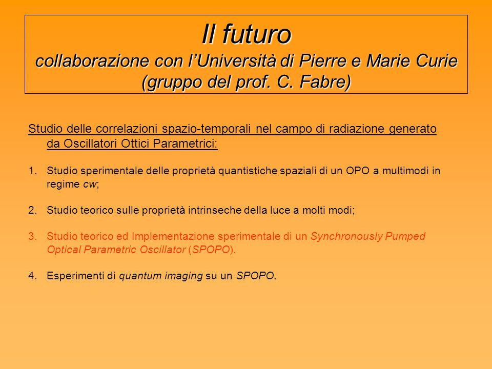 Il futuro collaborazione con lUniversità di Pierre e Marie Curie (gruppo del prof.