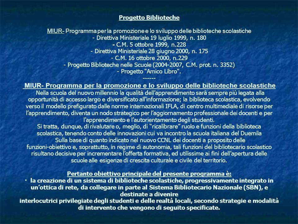 Progetto Biblioteche MIUR- Programma per la promozione e lo sviluppo delle biblioteche scolastiche - Direttiva Ministeriale 19 luglio 1999, n. 180 - C