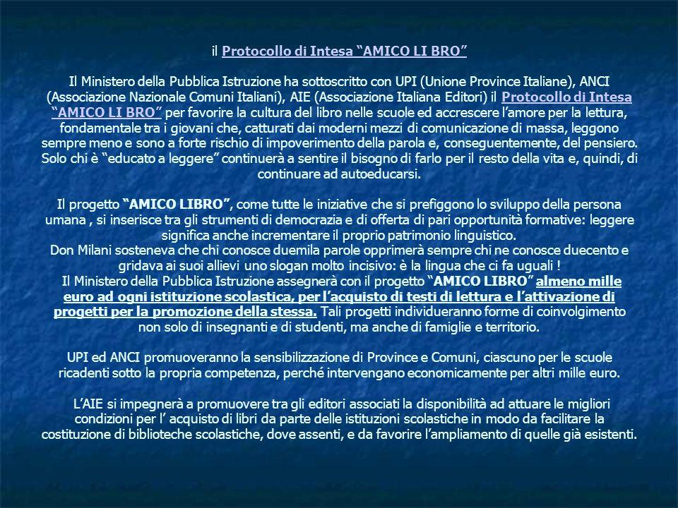 il Protocollo di Intesa AMICO LI BRO Il Ministero della Pubblica Istruzione ha sottoscritto con UPI (Unione Province Italiane), ANCI (Associazione Naz