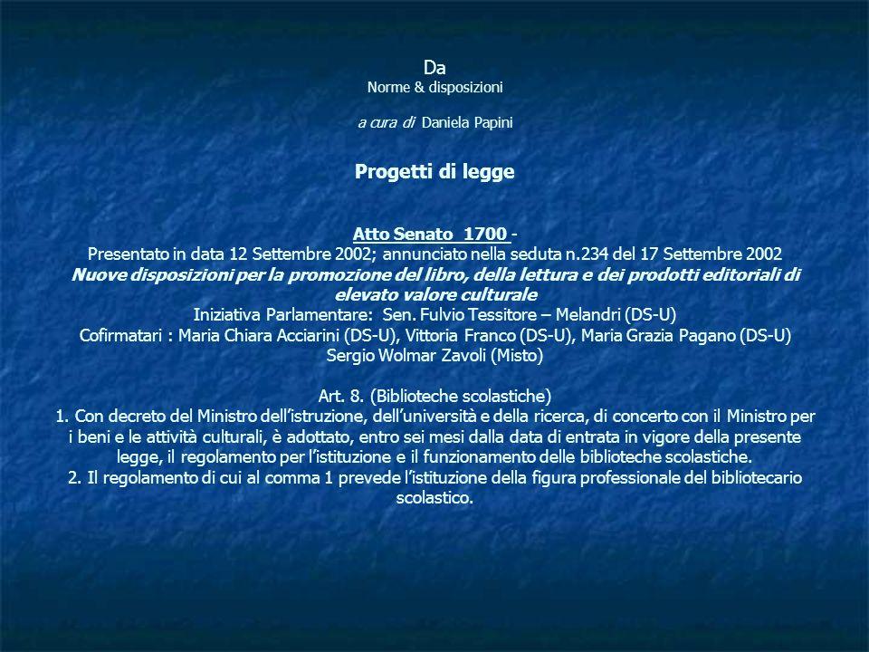 Da Norme & disposizioni a cura di Daniela Papini Progetti di legge Atto Senato 1700 - Presentato in data 12 Settembre 2002; annunciato nella seduta n.