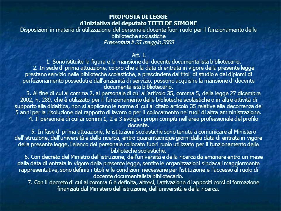 PROPOSTA DI LEGGE d'iniziativa del deputato TITTI DE SIMONE Disposizioni in materia di utilizzazione del personale docente fuori ruolo per il funziona