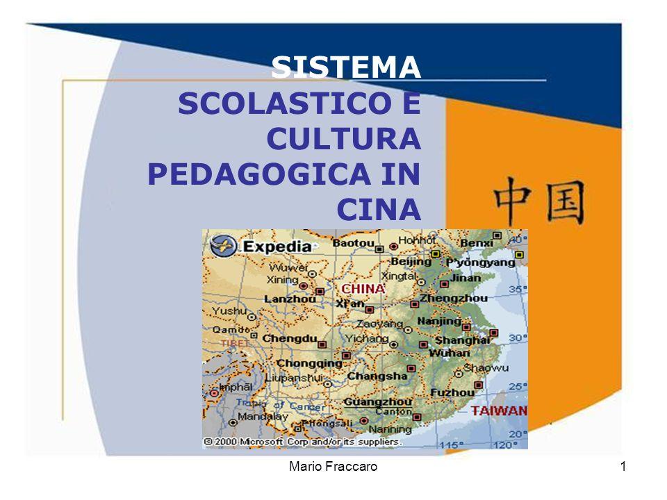 Mario Fraccaro1 SISTEMA SCOLASTICO E CULTURA PEDAGOGICA IN CINA