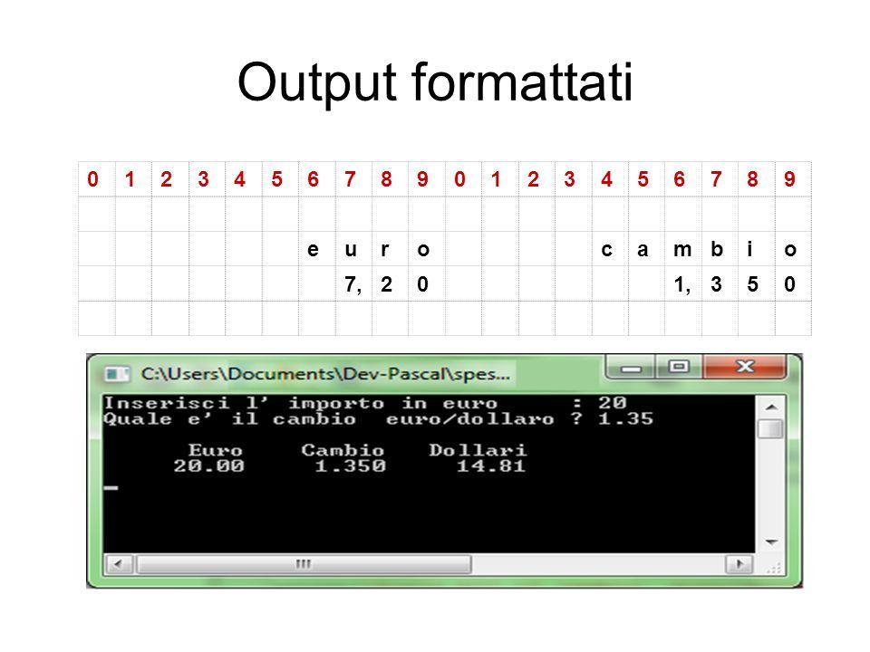 Output formattati 01234567890123456789 eurocambio 7,201,350