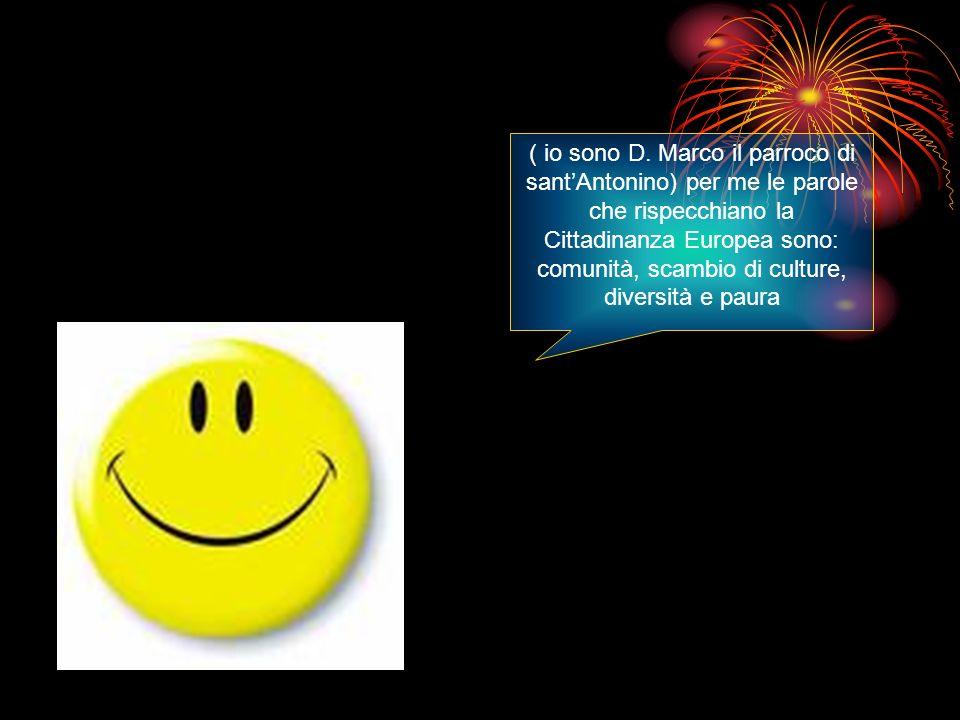 (io sono Claudio Obrizzi, ingegnere) per me le parole che rappresentano la Cittadinanza Europea sono: importanza, pace, sviluppo, futuro