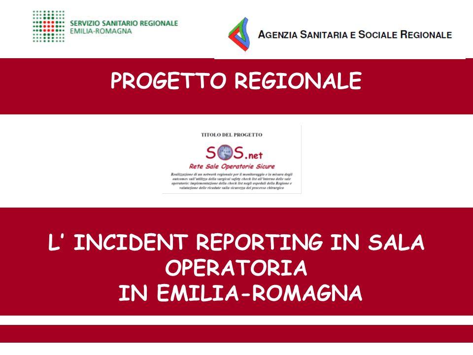 PROGETTO REGIONALE L INCIDENT REPORTING IN SALA OPERATORIA IN EMILIA-ROMAGNA