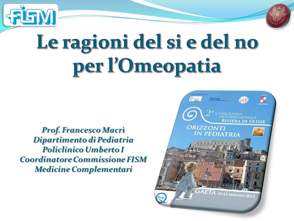 Prof. Francesco Macrì Dipartimento di Pediatria Policlinico Umberto I Coordinatore Commissione FISM Medicine Complementari