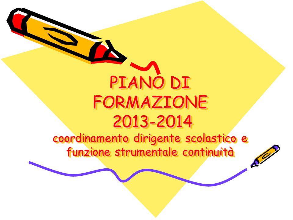 PIANO DI FORMAZIONE 2013-2014 coordinamento dirigente scolastico e funzione strumentale continuità