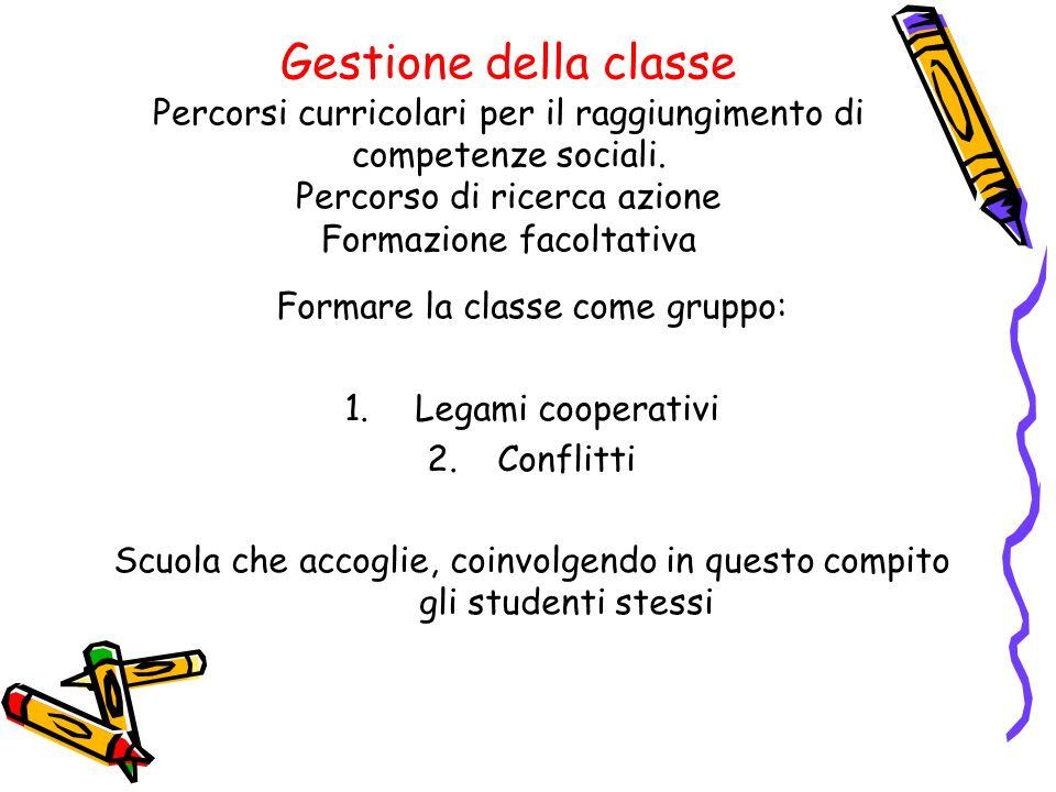 Gestione della classe Percorsi curricolari per il raggiungimento di competenze sociali.