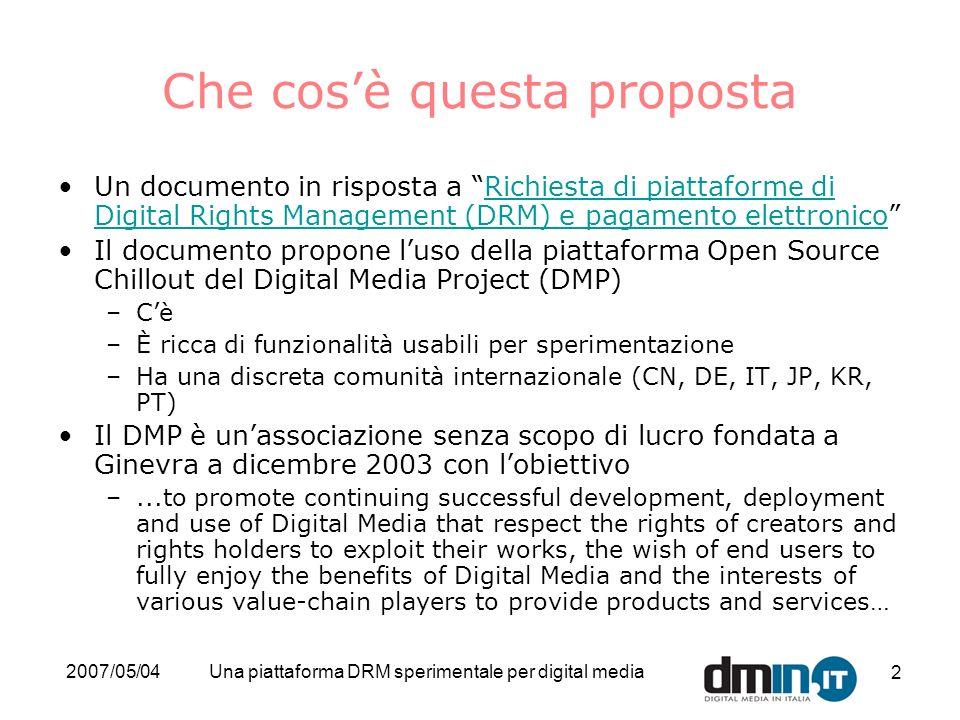 2007/05/04Una piattaforma DRM sperimentale per digital media 2 Che cosè questa proposta Un documento in risposta a Richiesta di piattaforme di Digital