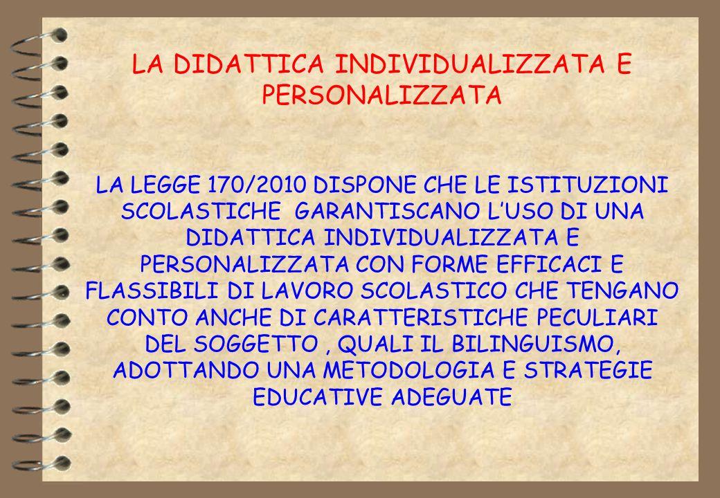 LA DIDATTICA INDIVIDUALIZZATA E PERSONALIZZATA LA LEGGE 170/2010 DISPONE CHE LE ISTITUZIONI SCOLASTICHE GARANTISCANO LUSO DI UNA DIDATTICA INDIVIDUALI