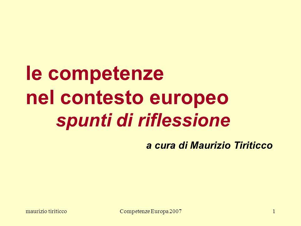 maurizio tiriticcoCompetenze Europa 20071 le competenze nel contesto europeo spunti di riflessione a cura di Maurizio Tiriticco