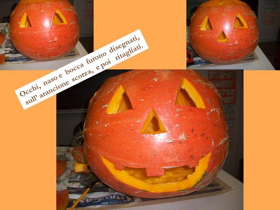 Occhi, naso e bocca furono disegnati, sull arancione scorza, e poi ritagliati.