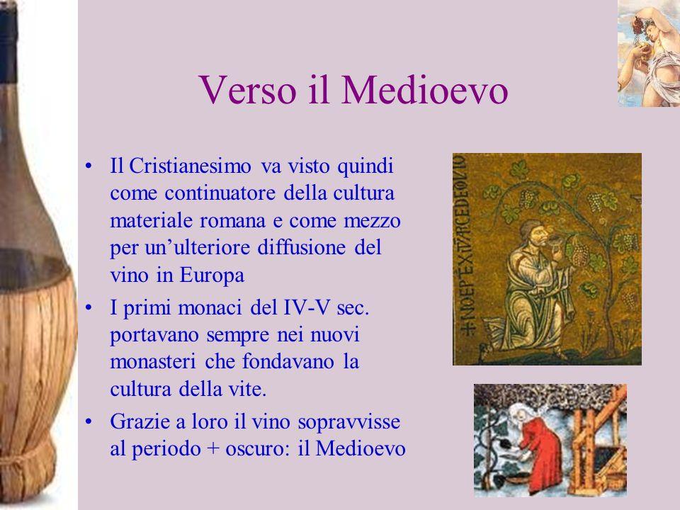 Verso il Medioevo Il Cristianesimo va visto quindi come continuatore della cultura materiale romana e come mezzo per unulteriore diffusione del vino i