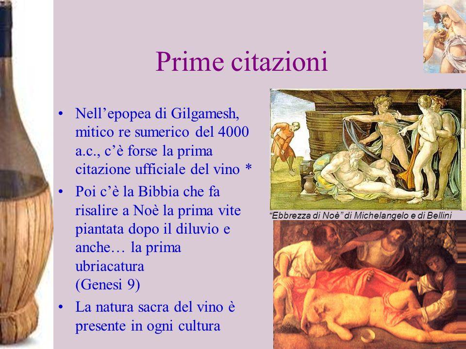 Prime citazioni Nellepopea di Gilgamesh, mitico re sumerico del 4000 a.c., cè forse la prima citazione ufficiale del vino * Poi cè la Bibbia che fa ri