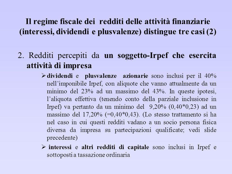 Il regime fiscale dei redditi delle attività finanziarie (interessi, dividendi e plusvalenze) distingue tre casi (3) 3.