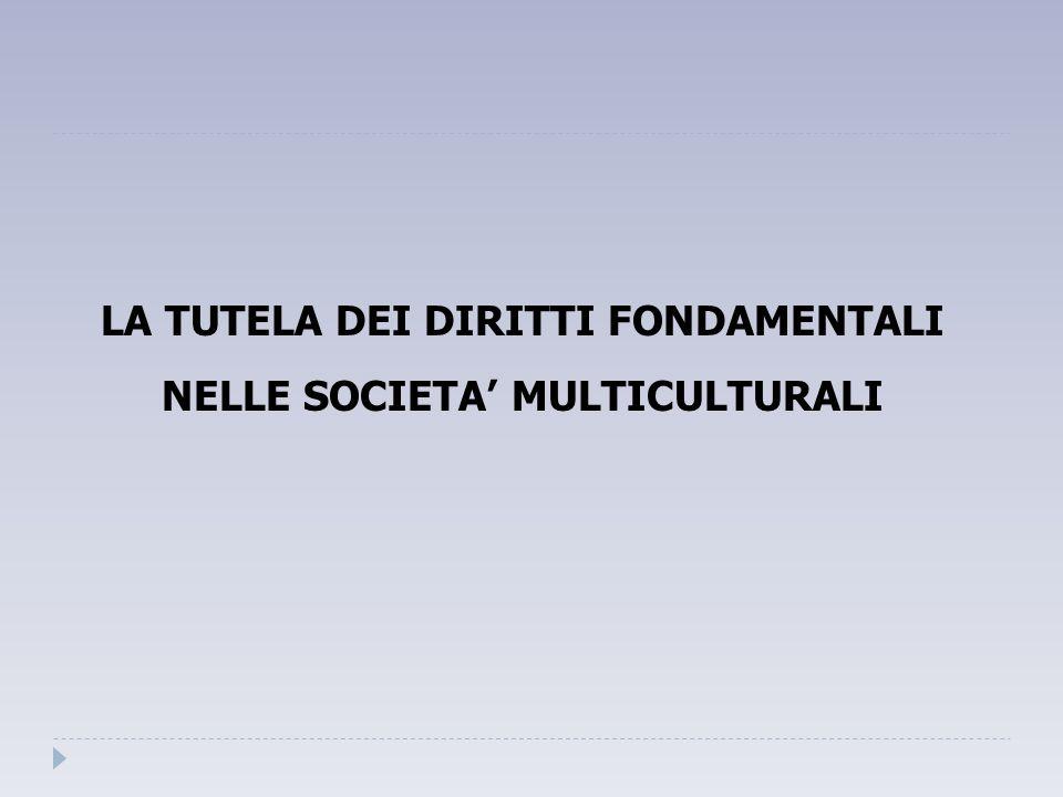 La tutela dei diritti fondamentali nelle società multiculturali 1.