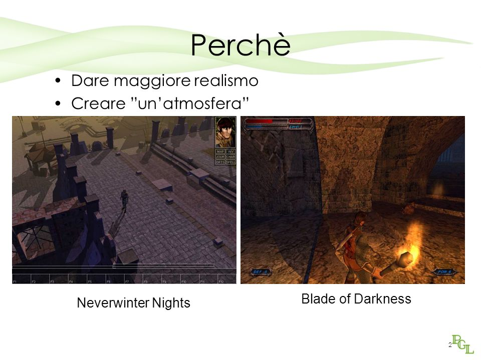 2 Perchè Dare maggiore realismo Creare unatmosfera Neverwinter Nights Blade of Darkness