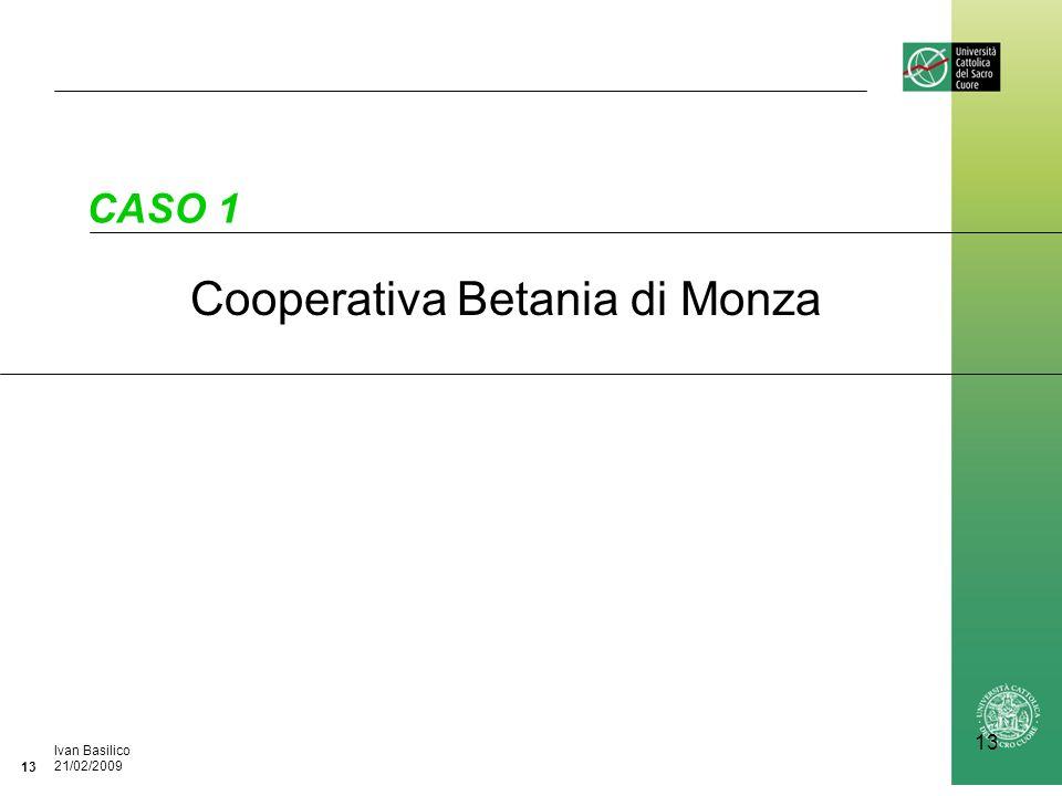 Ufficio / Autore DataIvan Basilico 21/02/2009 13 Cooperativa Betania di Monza CASO 1