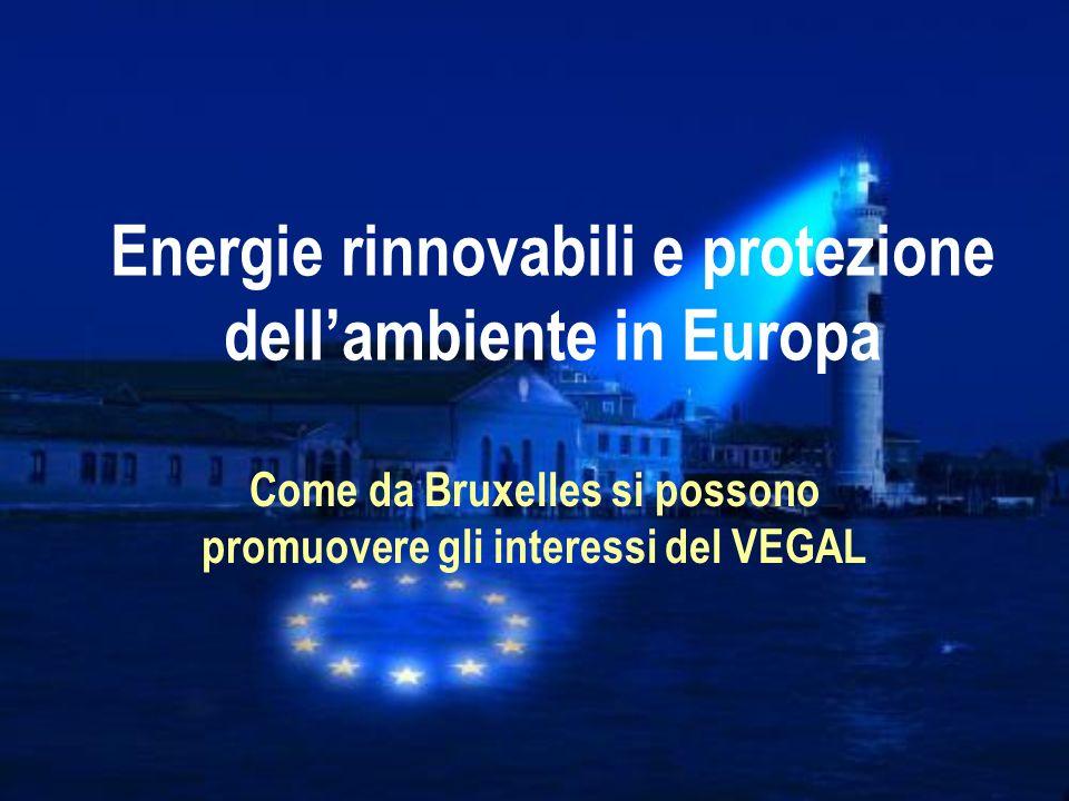 Energie rinnovabili e protezione dellambiente in Europa Come da Bruxelles si possono promuovere gli interessi del VEGAL