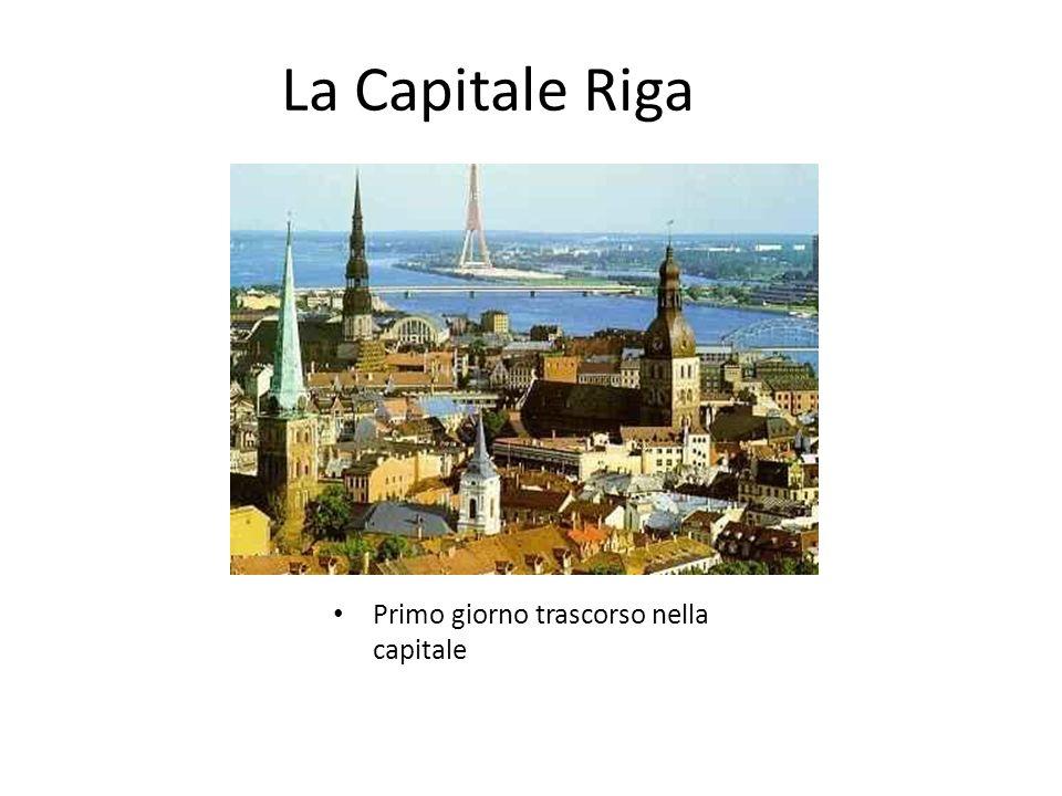 La Capitale Riga Primo giorno trascorso nella capitale