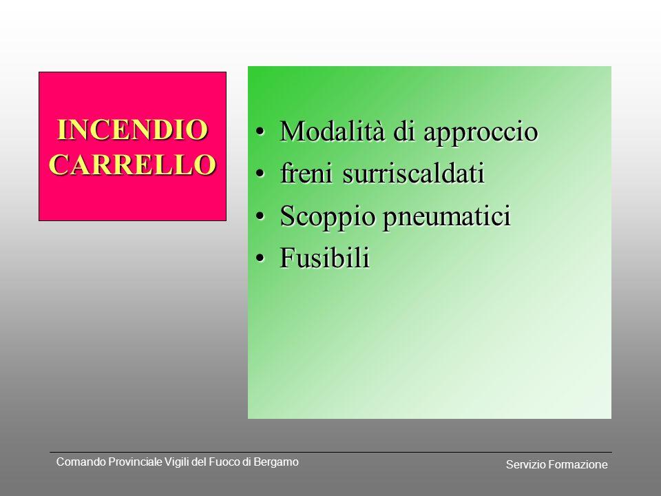 Servizio Formazione Comando Provinciale Vigili del Fuoco di Bergamo Avaria carrello (anteriore - posteriore - entrambi) - allungamento del punto di to