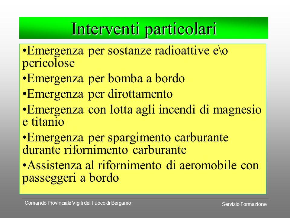 Servizio Formazione Comando Provinciale Vigili del Fuoco di Bergamo INCENDIO MOTORI A REAZIONE Non tentare di spegnerli se prendono fuocoNon tentare d