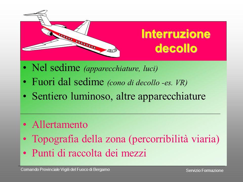 Servizio Formazione Comando Provinciale Vigili del Fuoco di Bergamo gjkl INTERRUZIONE DECOLLO