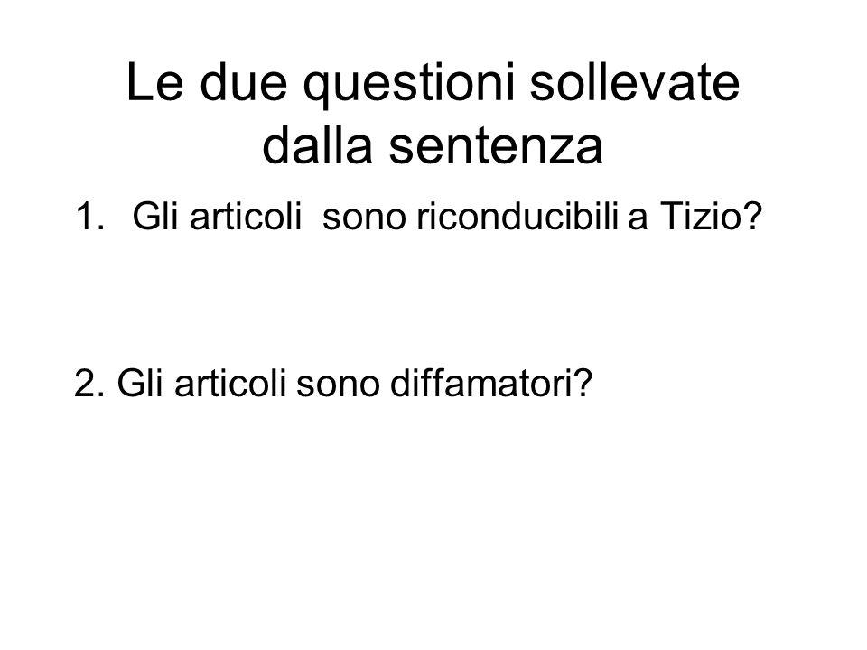 Le due questioni sollevate dalla sentenza 1.Gli articoli sono riconducibili a Tizio.
