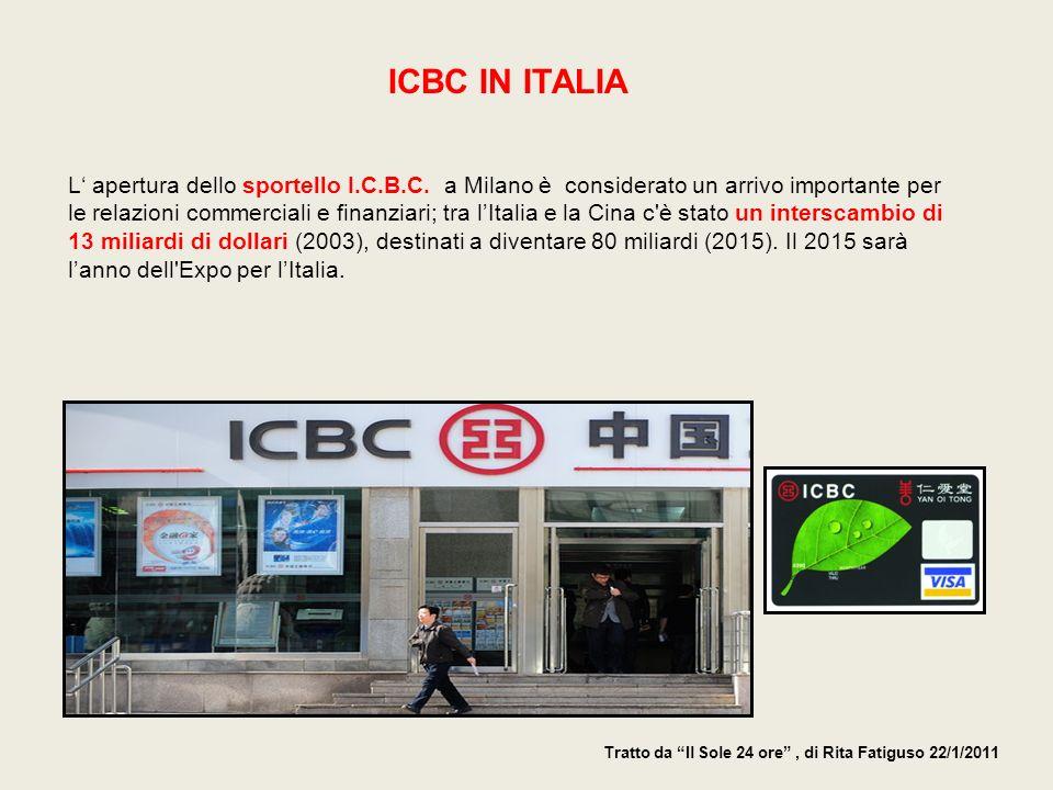 L apertura dello sportello I.C.B.C. a Milano è considerato un arrivo importante per le relazioni commerciali e finanziari; tra lItalia e la Cina c'è s