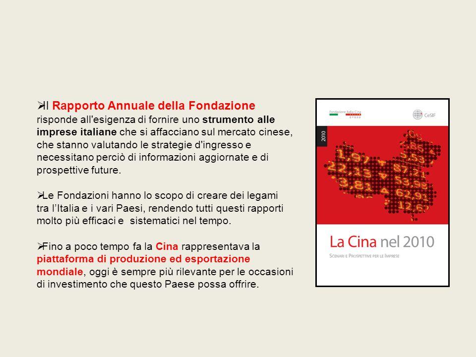 Il Rapporto Annuale della Fondazione risponde all'esigenza di fornire uno strumento alle imprese italiane che si affacciano sul mercato cinese, che st