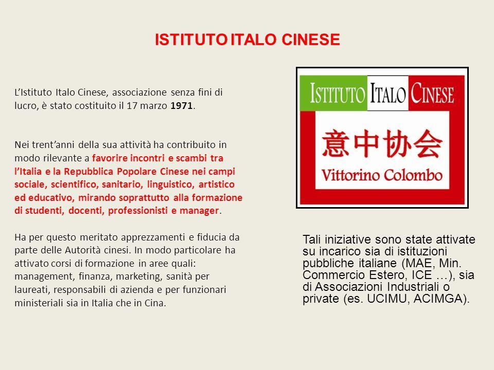 ISTITUTO ITALO CINESE LIstituto Italo Cinese, associazione senza fini di lucro, è stato costituito il 17 marzo 1971. Nei trentanni della sua attività