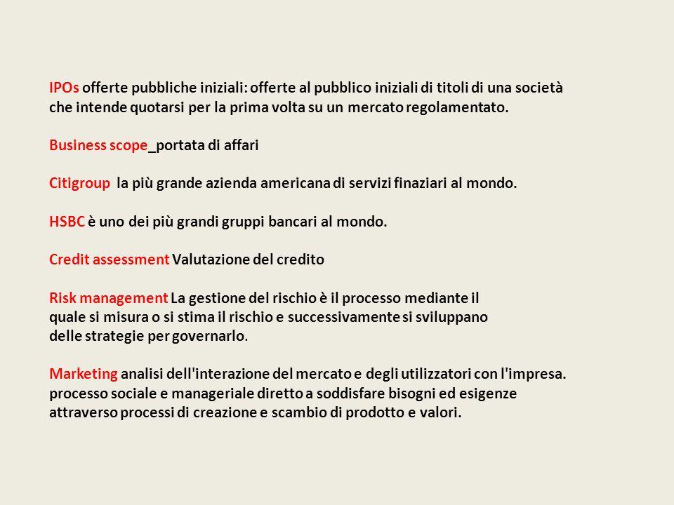 IPOs offerte pubbliche iniziali: offerte al pubblico iniziali di titoli di una società che intende quotarsi per la prima volta su un mercato regolamen
